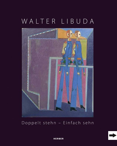 Walter Libuda. Doppelt stehn – einfach sehn