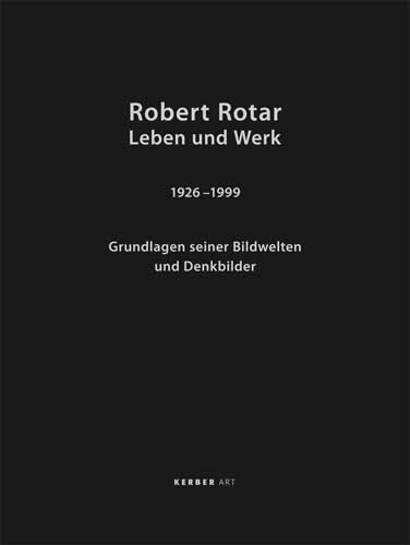 Robert Rotar. Life and Work 1926–1999