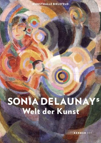 Sonia Delaunays Welt der Kunst