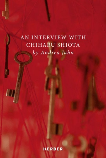 An Interview with Chiharu Shiota by Andrea Jahn