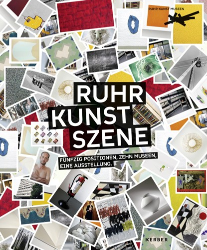 Ruhr Art Scene – fifty positions, ten museums, one exhibition