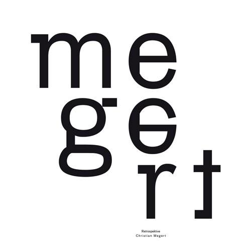 Christian Megert – Retrospective