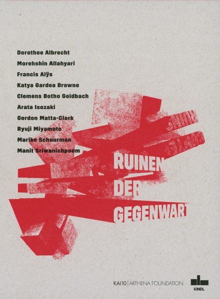 Ruinen der Gegenwart / Contemporary Ruins