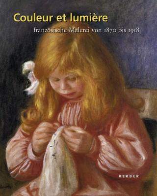 Couleur et lumière — französische Malerei von 1870 bis 1918