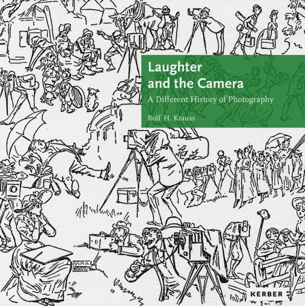 Rolf H. Krauss: Laughter and the Camera