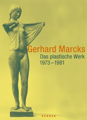 Gerhard Marcks. The sculptural works