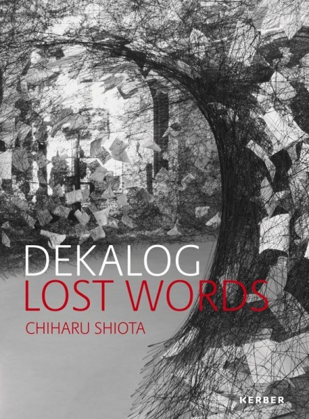 DECALOGUE. LOST WORDS. CHIHARU SHIOTA