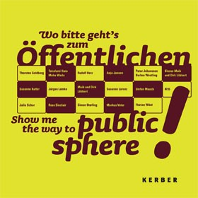 Wo bitte geht's zum Öffentlichen? Show me the way to public sphere!