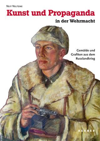 Kunst und Propaganda in der Wehrmacht