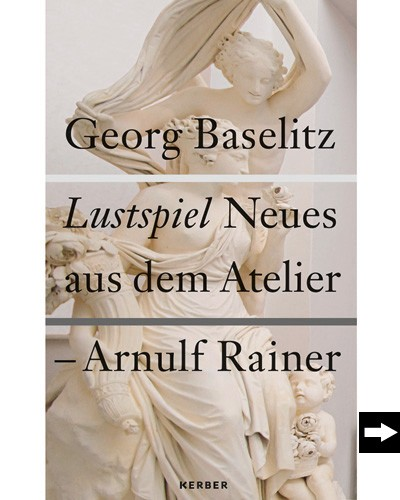 Georg Baselitz / Arnulf Rainer