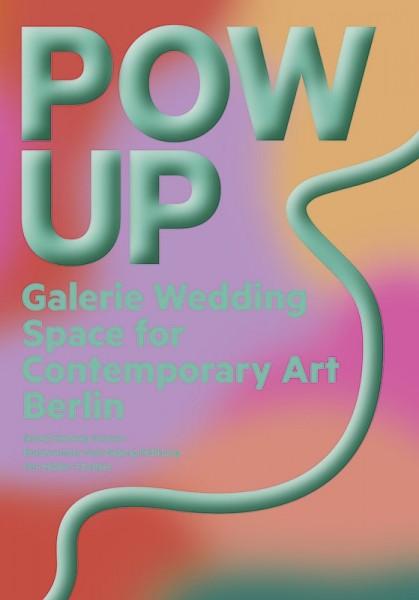 POW & UP – Galerie Wedding, Berlin