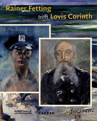 Rainer Fetting trifft Lovis Corinth