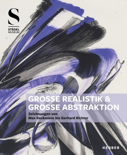 """""""Große Realistik & Große Abstraktion"""" - Zeichnungen von Max Beckmann bis Gerhard Richter"""