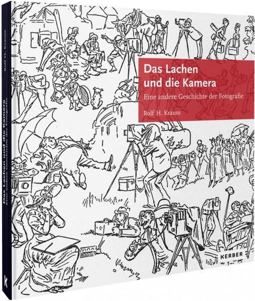 Rolf H. Krauss: Das Lachen und die Kamera